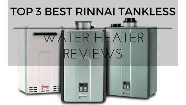 Best Rinnai Tankless Water Heaters